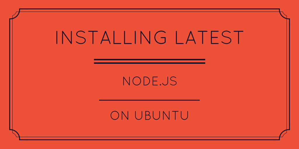 Installing Latest Node.js on Ubuntu2 Written on Orange Background