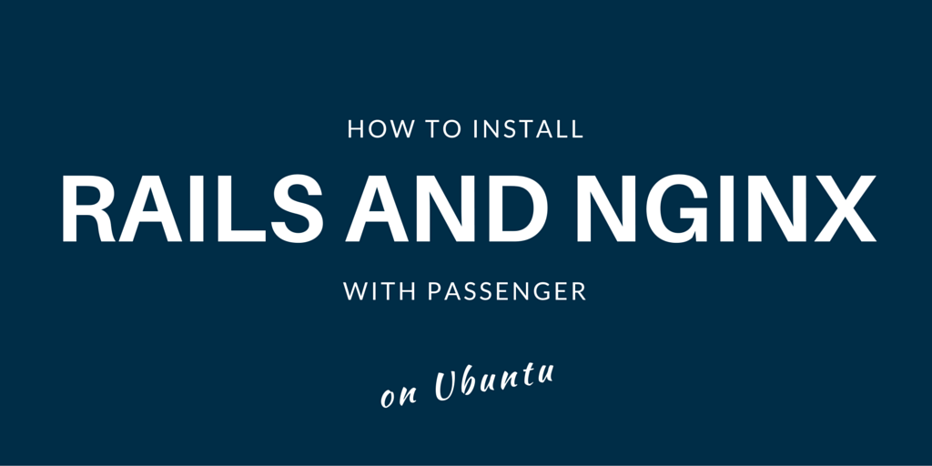 How To Install Rails and Nginx with Passenger on Ubuntu2 Written on Blue Background