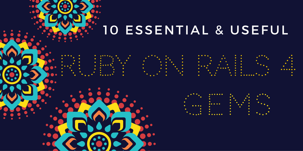 10 Essential & Useful Ruby on Rails 4 Gems2 Written on Colorful Mandala Background