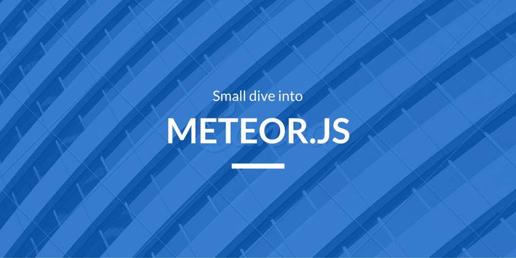 Small Dive Into Meteor.JS Written on Building Background