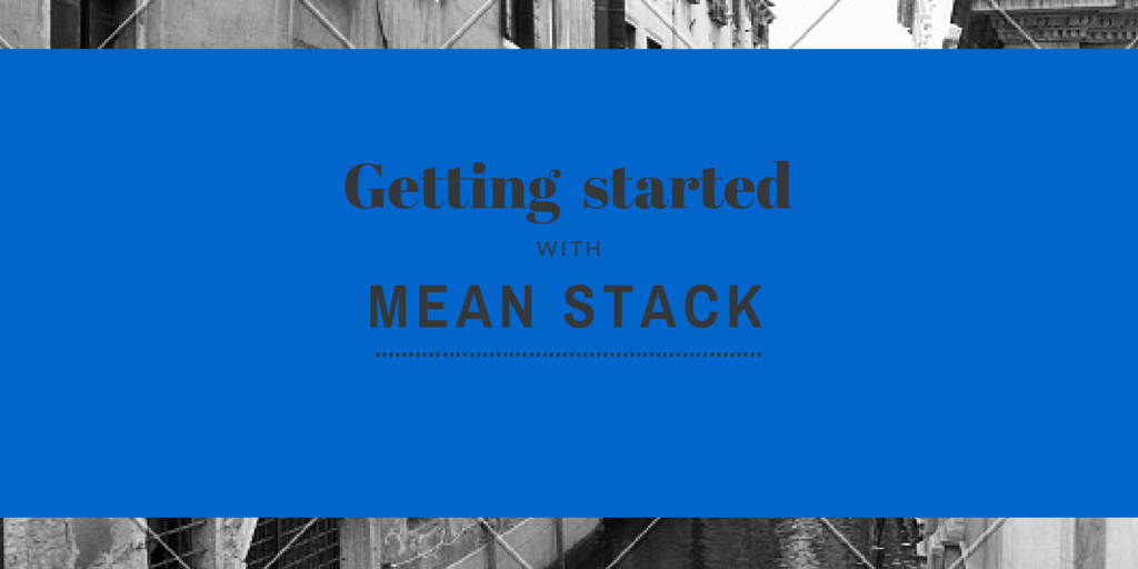 Getting Started with MEAN Stack Written on Blue Background