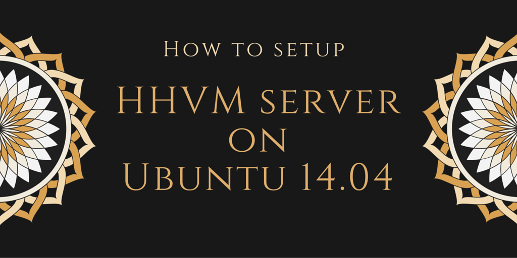 How to setup HHVM server on Ubuntu 14.042