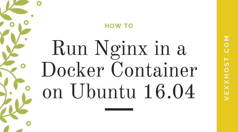 Run Nginx in a Docker Container on Ubuntu Written on White Background with Green Leaves on Border