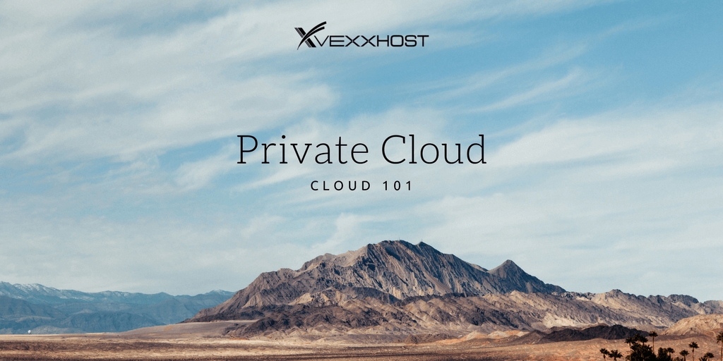 Private cloud Cloud 101 Written on Mountain Background