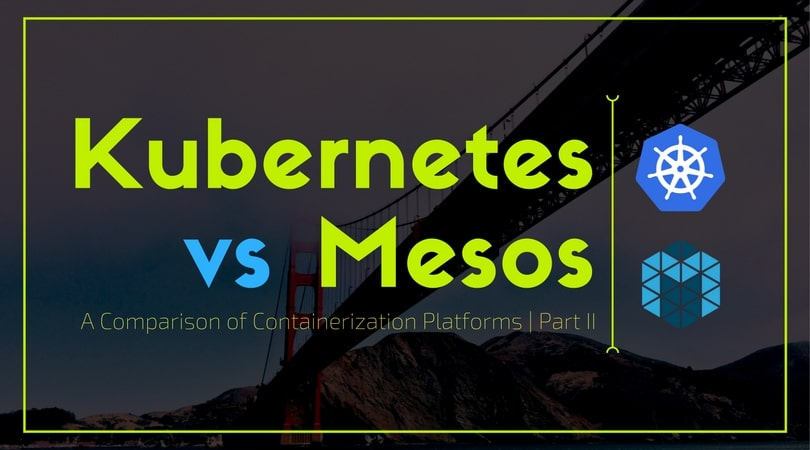kubernetes mesos virtual machines bare metal kubernetes