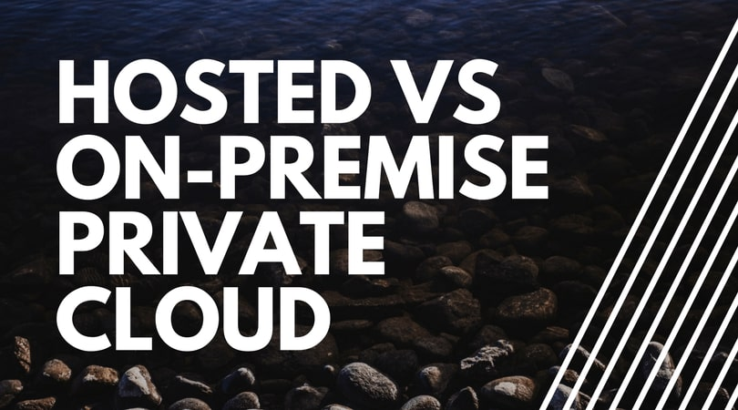 hosted private cloud solution on-premise
