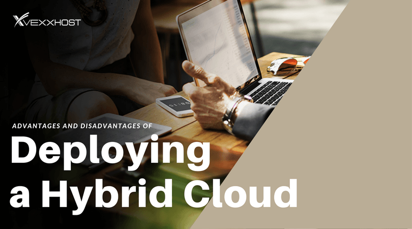Advantages and Disadvantages of Deploying a Hybrid Cloud