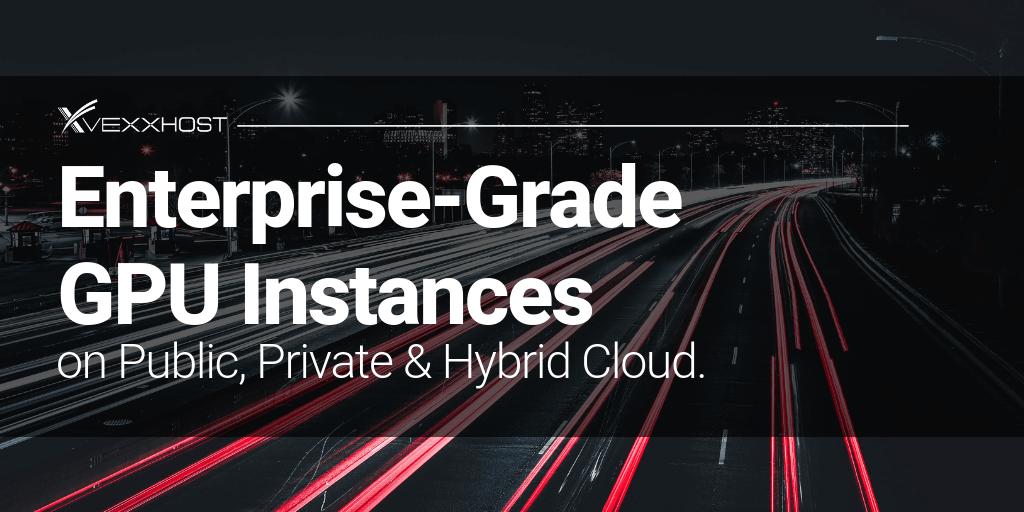 Announcing Enterprise-Grade GPU Instances on Public, Private & Hybrid Cloud