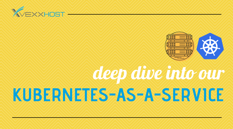 Deep Dive into our Kubernetes-As-A-Service