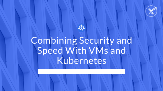 kubernetes security virtual machines bare metal