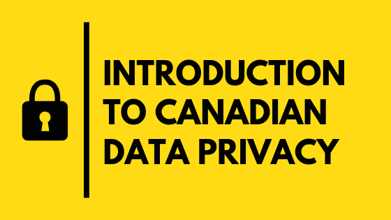 Introduction To Canadian Data Privacy