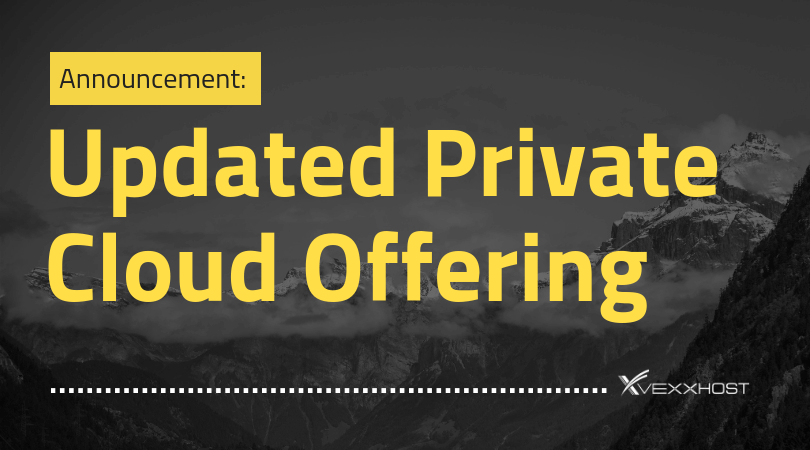 Introducing Our Updated Private Cloud Offering
