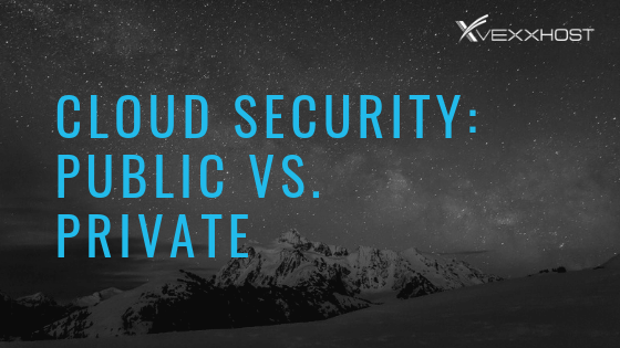 Cloud Security: Public vs. Private