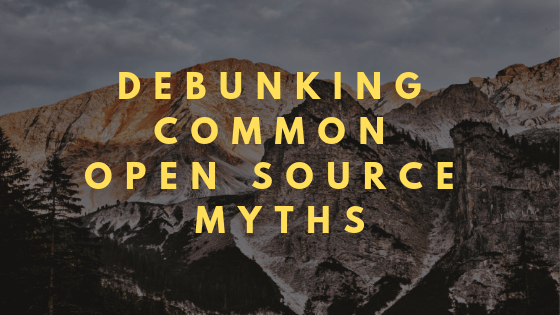 Debunking Common Open Source Myths