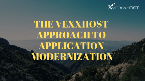 The VEXXHOST Approach to Application Modernization