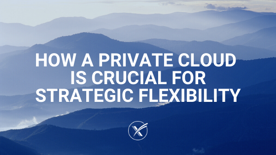 private cloud strategic flexibility cloud infrastructure