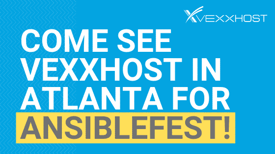 Come See VEXXHOST in Atlanta for AnsibleFest!