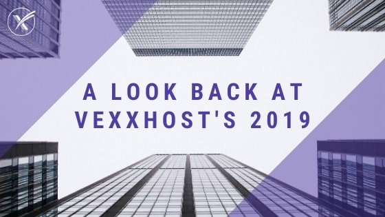 vexxhost 2019 look back cloud users
