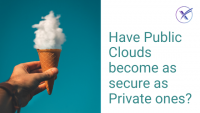 Have Public Clouds become as secure as Private ones