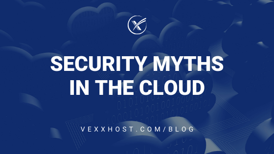 Security Myths in the Cloud