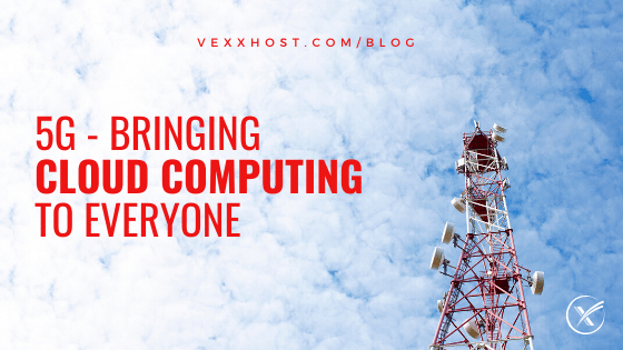 5G - brining cloud computing to everyone