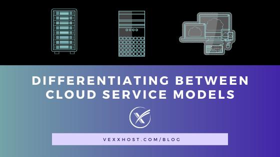 cloud service models vexxhost blog header