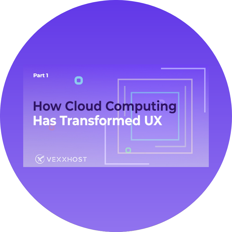 How Cloud Computing Has Transformed UX Part 1