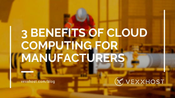 modern-manufacturing-cloud-computing-vexxhost-blog-header