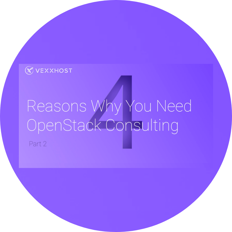 4 Reasons Why You Need OpenStack Consulting Part 2