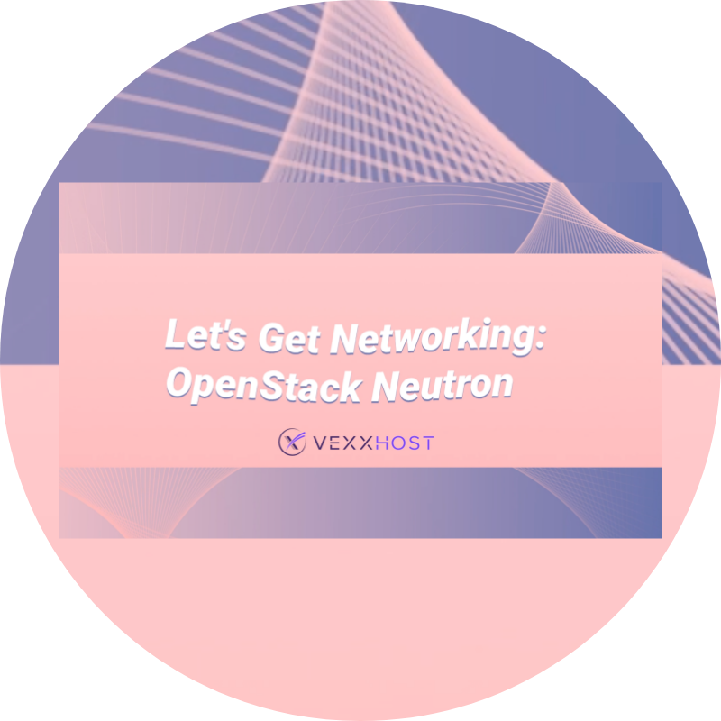 Let's Get Networking, OpenStack Neutron