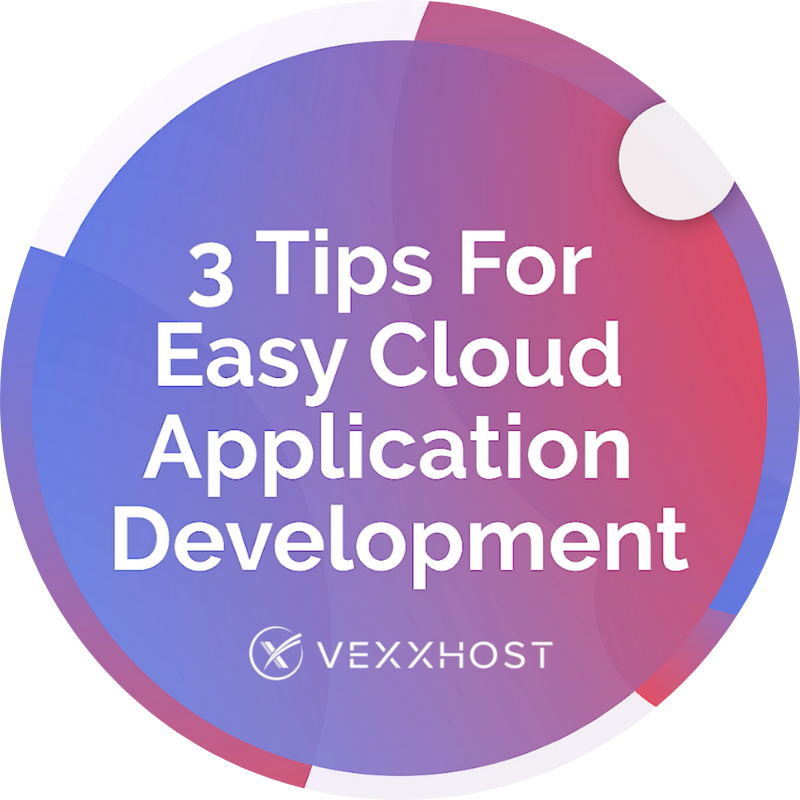 3 tips for easy cloud application development