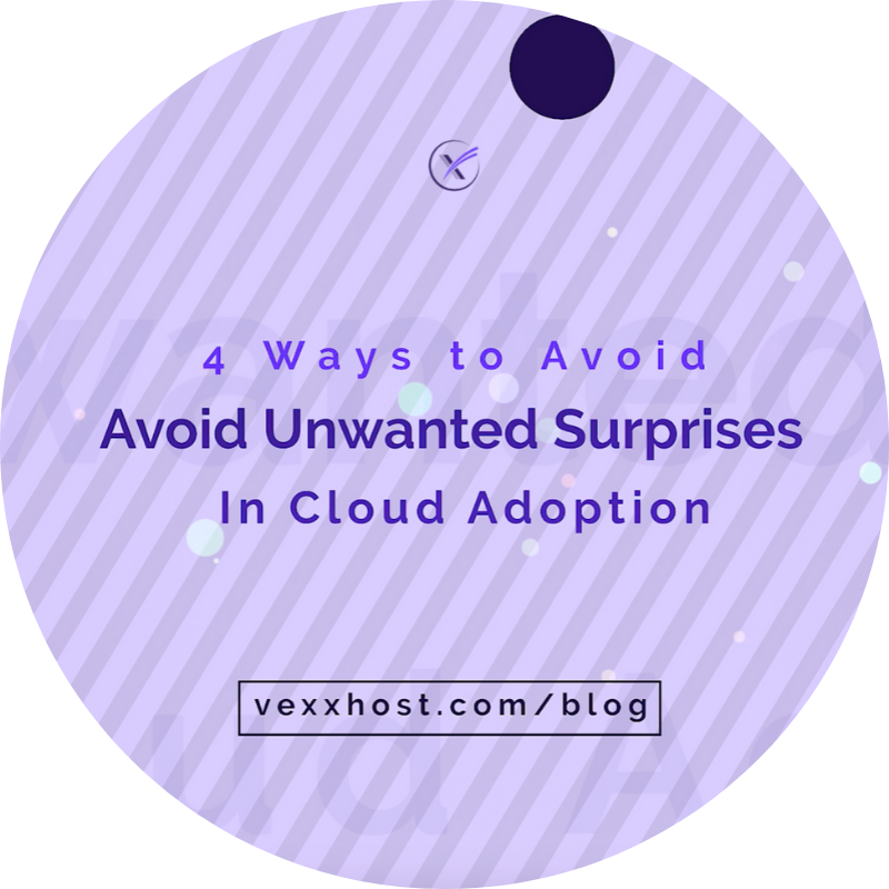 4 Ways to Avoid Unwanted Surprises in Cloud Adoption