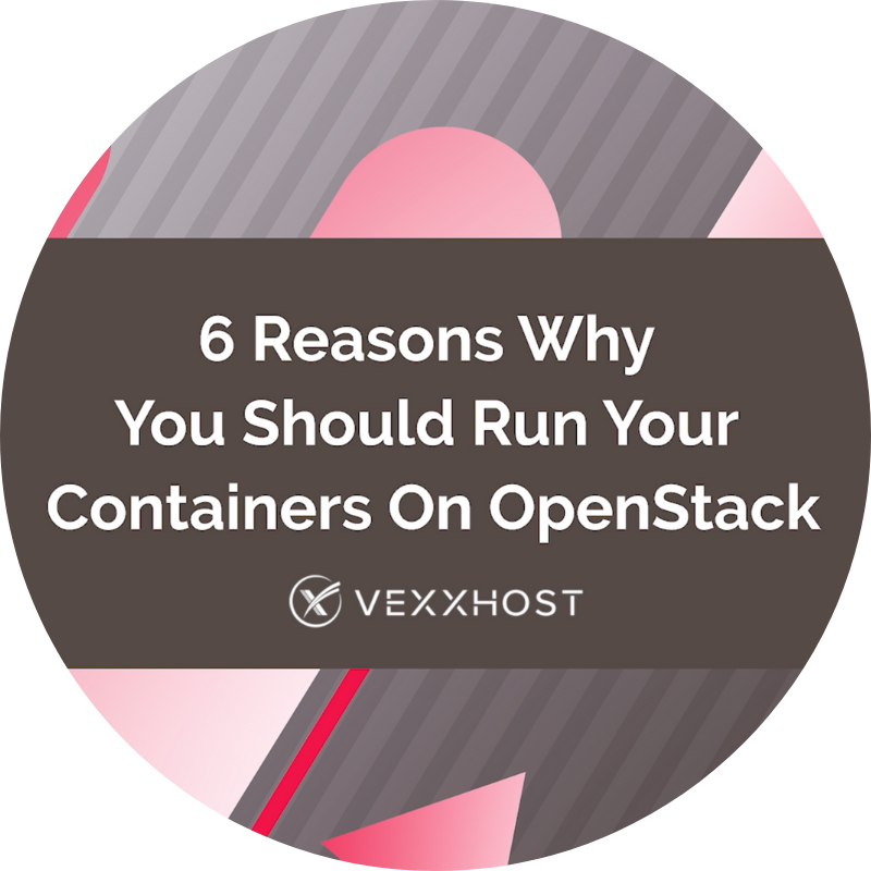 6 Reasons Why You Should Run Your Containers on OpenStack