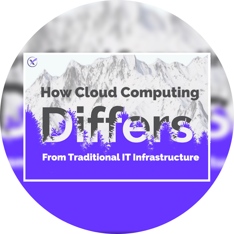 How Cloud Computing Differs From Traditional IT Infrastructure