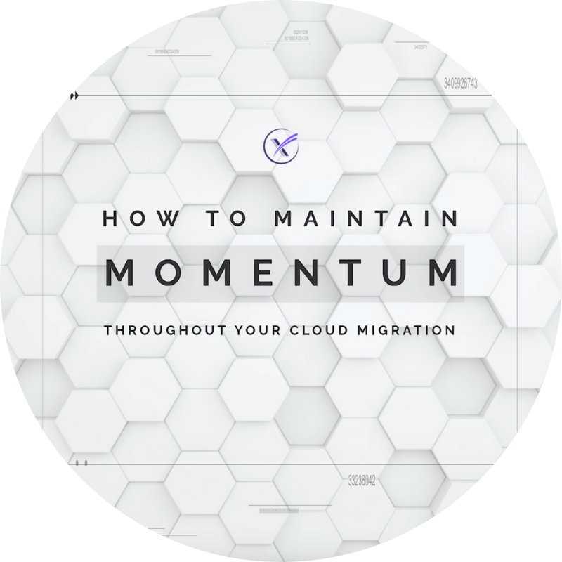 How to Maintain Momentum Throughout Your Cloud Migration