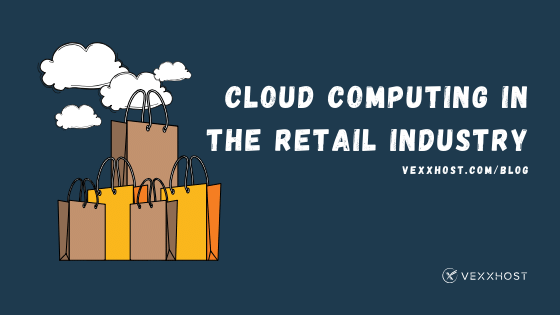 cloud-computing-retail-industry-vexxhost-blog-header