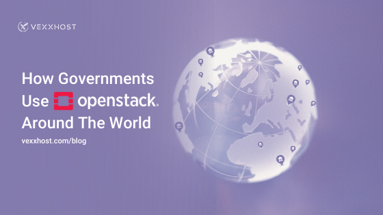How Governments Use OpenStack Around The World