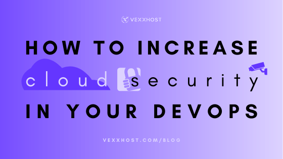How To Increase Cloud Security In Your DevOps