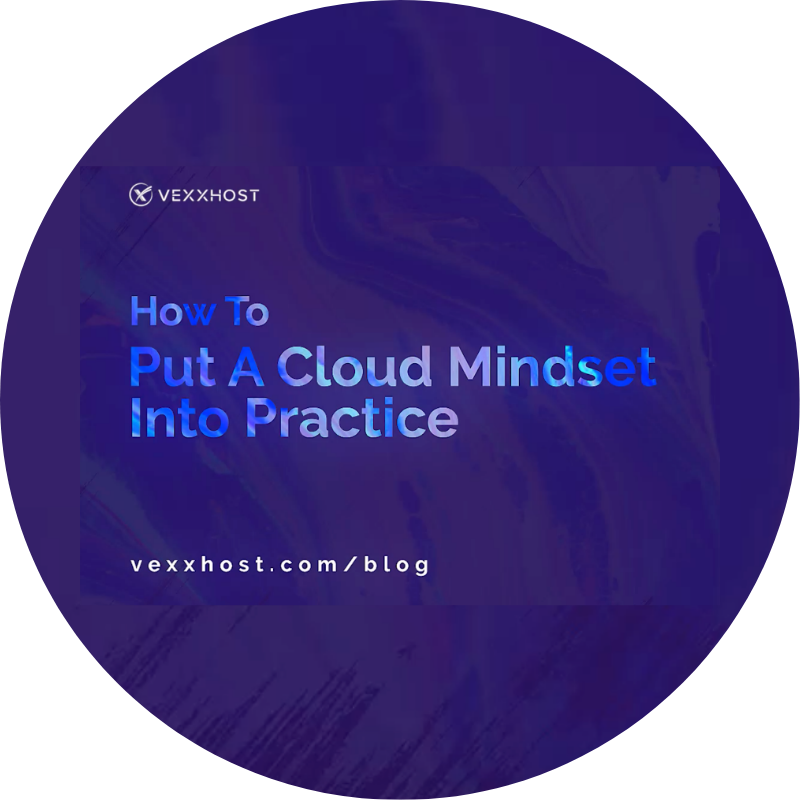 How To Put A Cloud Mindset Into Practice