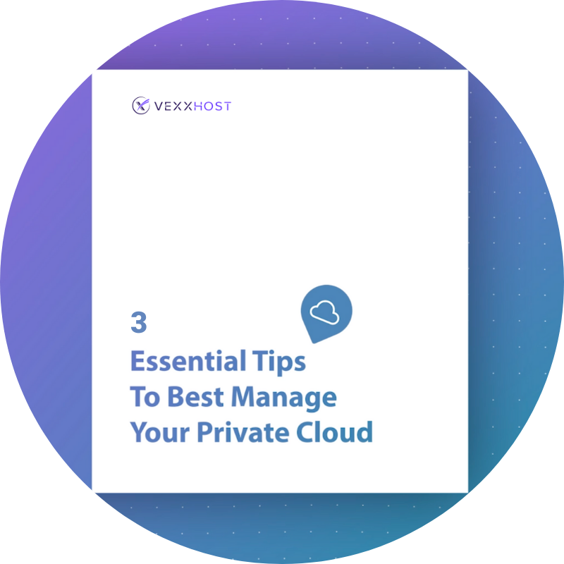 3 Essential Tips To Best Manage Your Private Cloud