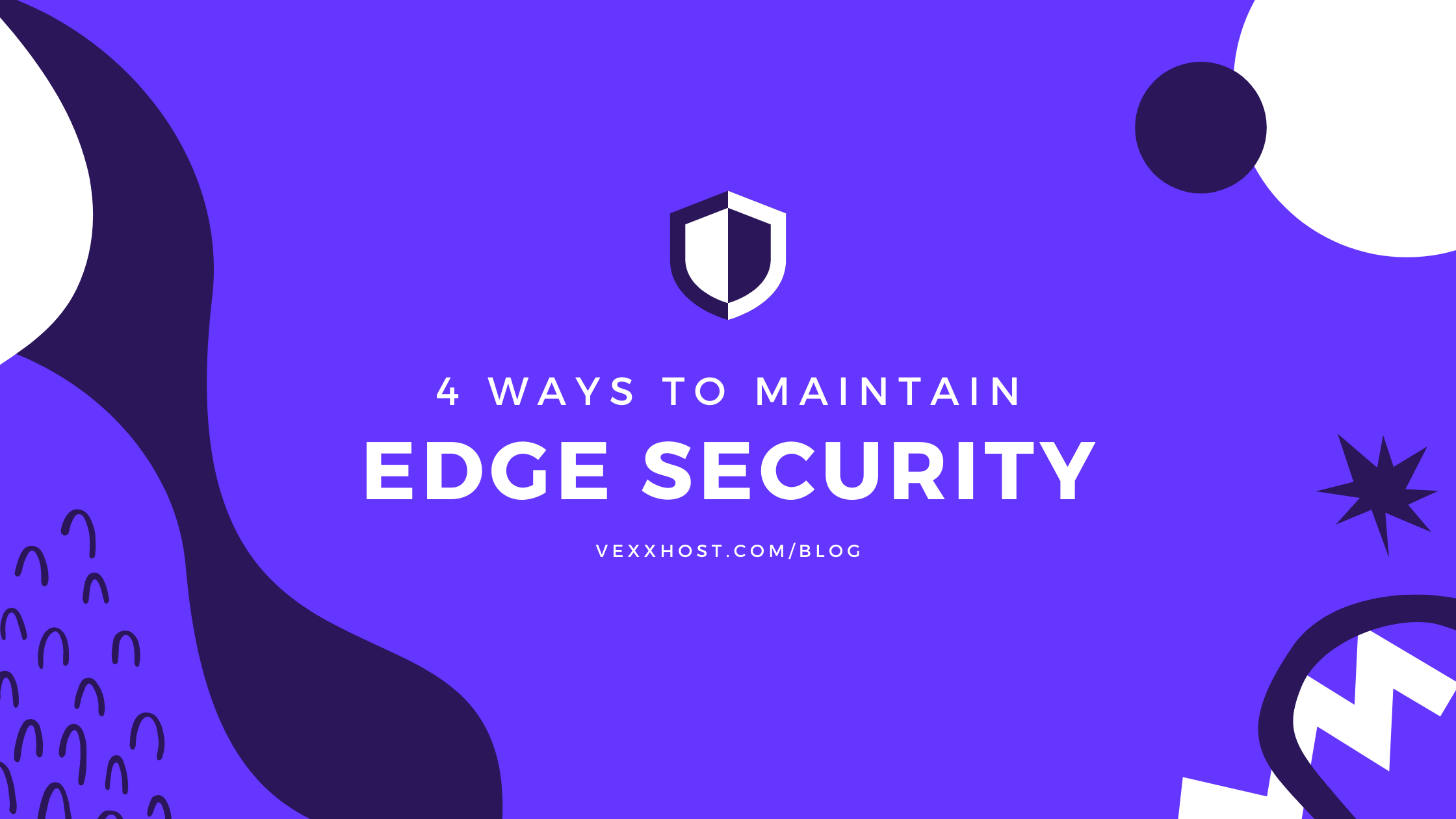 4 Ways To Maintain Edge Security
