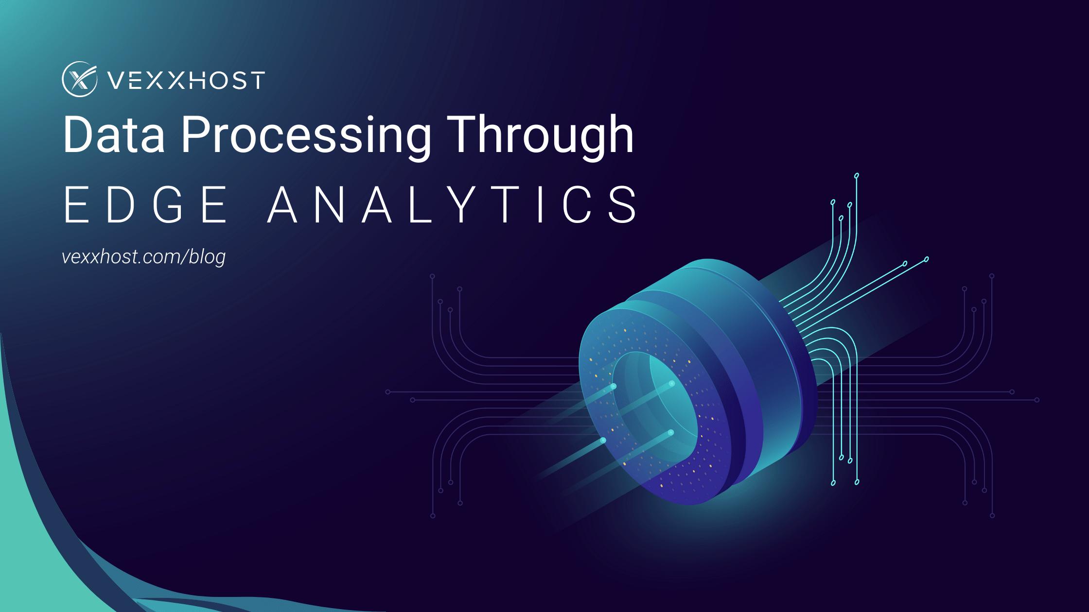Data Processing Through Edge Analytics