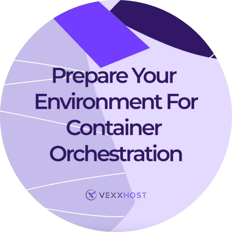 Prepare Your Environment For Container Orchestration