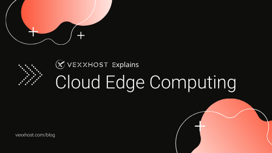 cloud-edge-computing-vexxhost-blog-header