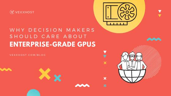 enterprise-grade-gpus-vexxhost-blog-header
