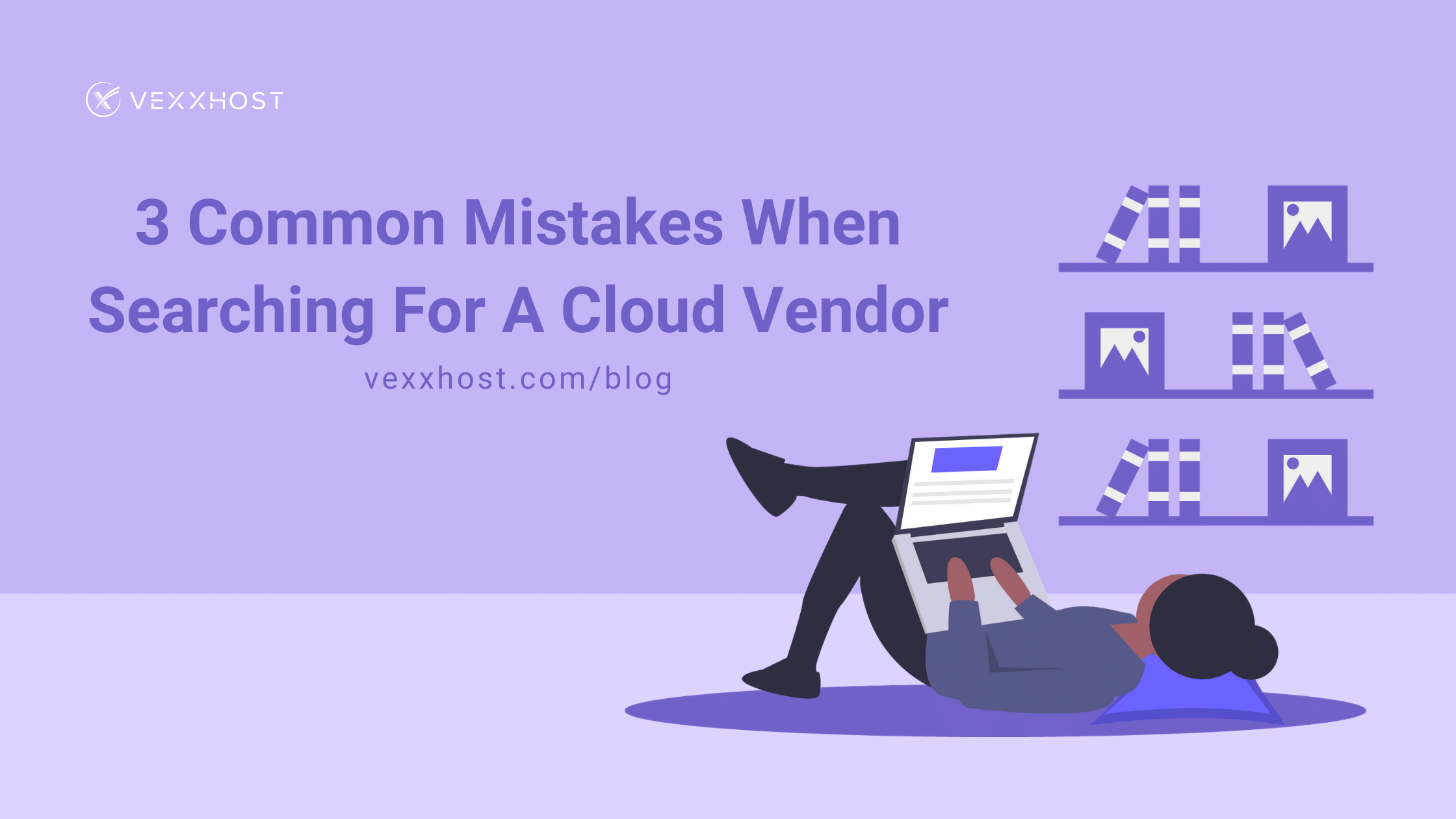 3 Common Mistakes When Searching For A Cloud Vendor