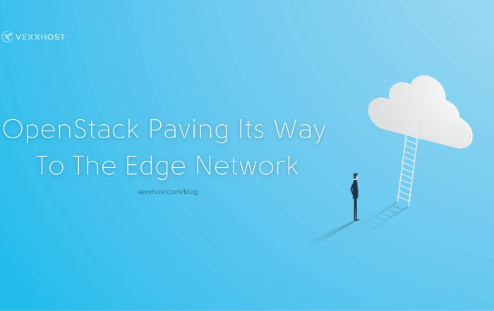 OpenStack Paving Its Way To The Edge Network