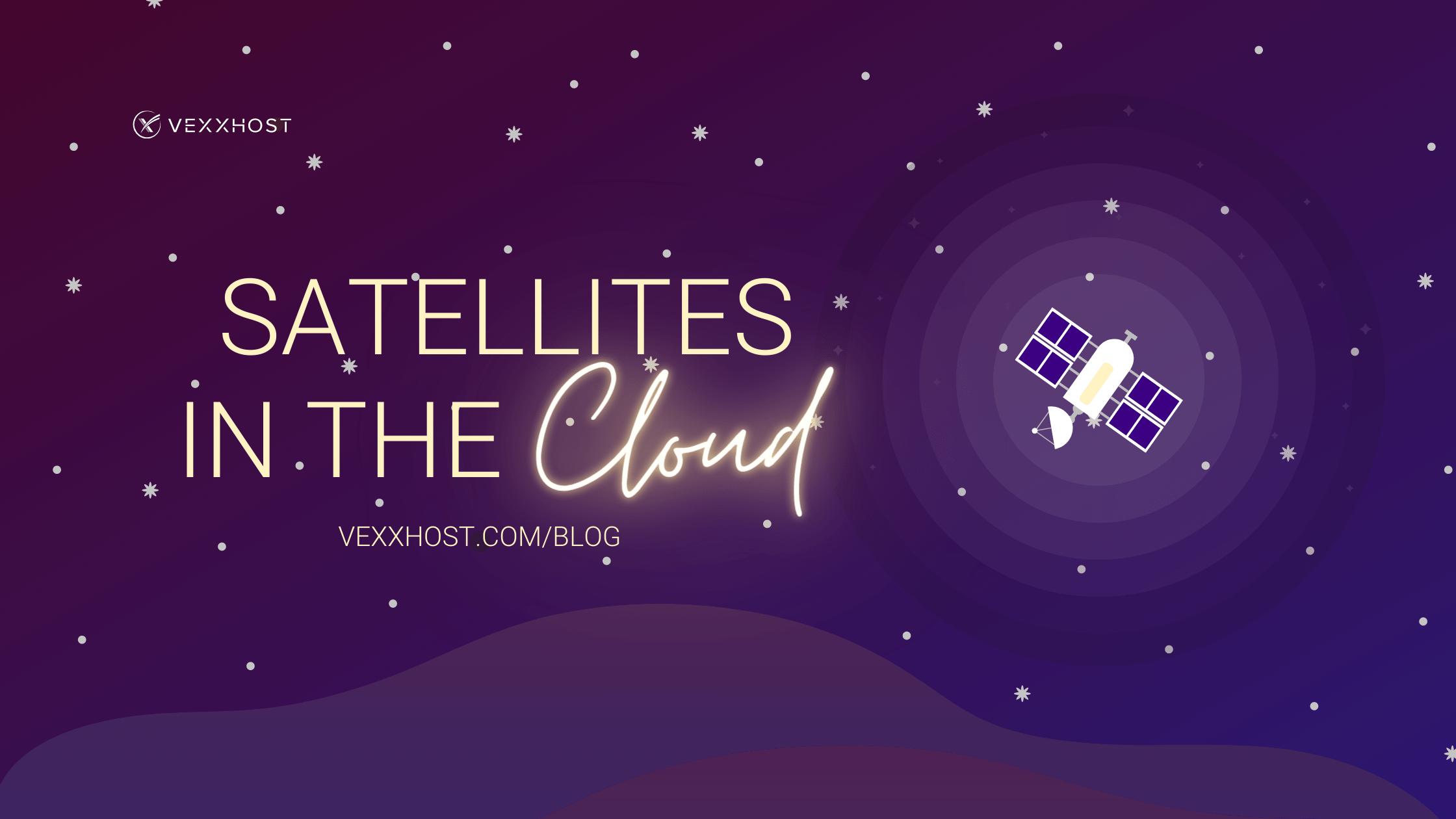 satellites-in-the-cloud-vexxhost-blog-header