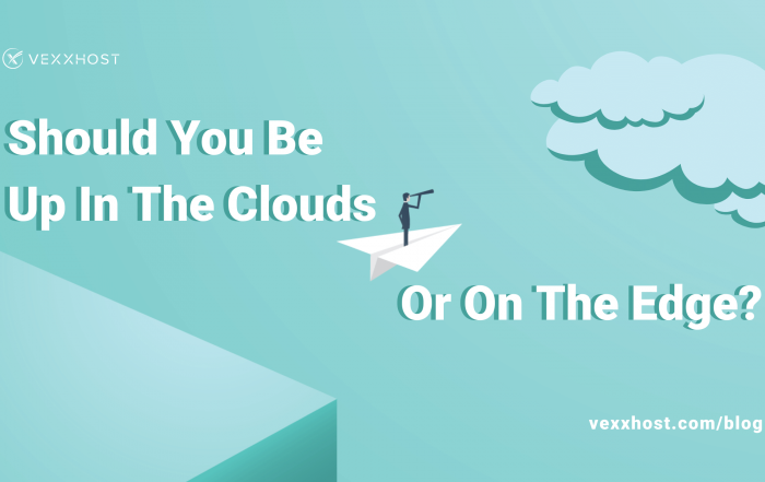Should you be up in the Clouds or on the Edge