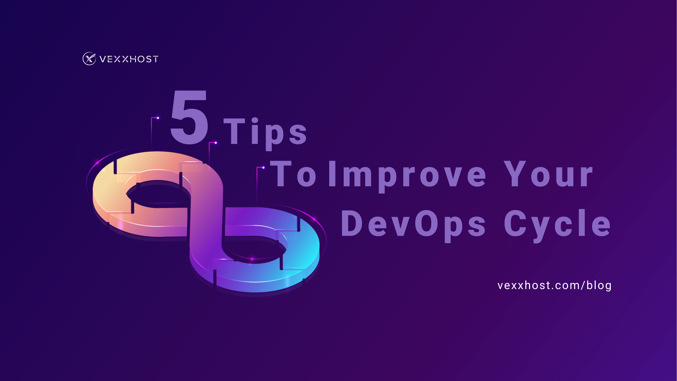 5 Tips To Improve Your DevOps Cycle